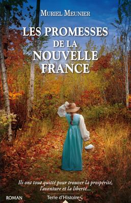 Les promesses de la Nouvelle France - Muriel Meunier 2016